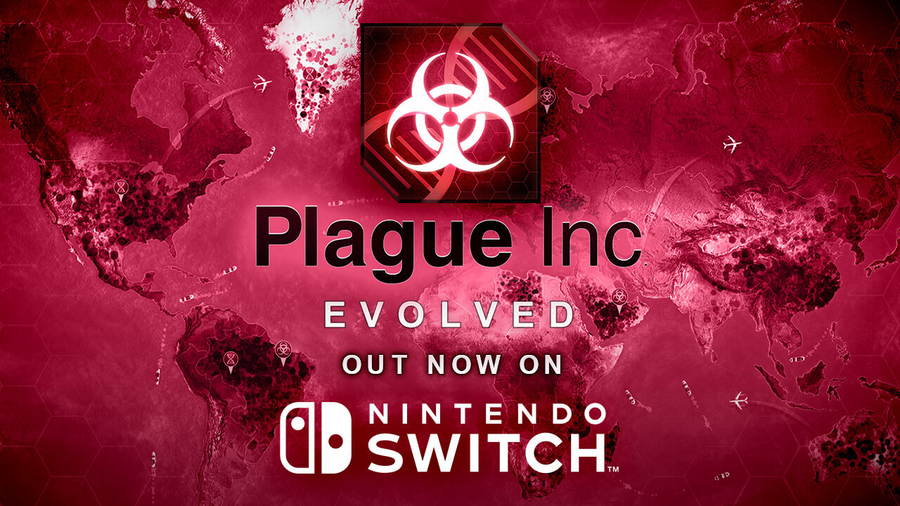 Plague Inc: Evolved infects Nintendo Switch - available now ...